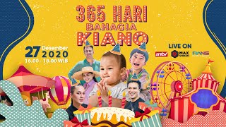 EKSKLUSIF LIVE STREAMING 365 HARI BAHAGIA KIANO
