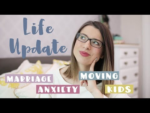 Life Update 2018 | Self Care, Marriage, Moving House, Kids & Future Goals