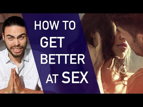 How do i become better at sex