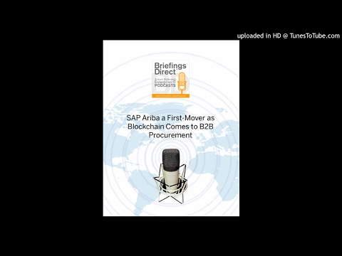 BriefingsDirect-SAP Ariba a First-Mover as Blockchain Comes to B2B Procurement