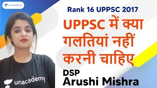 Arushi Mishra |DSP Rank 16 UPPSC 2017 | Strategy UPPSC Pre and Mains, Mistake to avoid