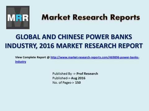 Power Banks Market Capacity and Production Value Analysis and 2021 Forecasts for Global and China