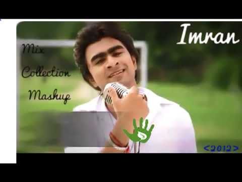Best Of Imran    Mix Collection Mashup 2012 Composed By Imran