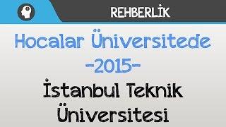 Hocalar Üniversitede - İstanbul Teknik Üniversitesi