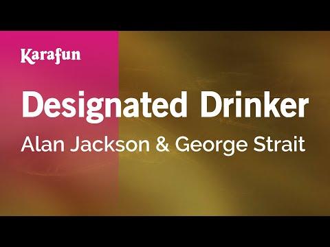 Karaoke Designated Drinker - Alan Jackson *