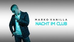 MARKO VANILLA - NACHT IM CLUB (OFFICIAL VIDEO)