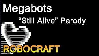 Robocraft: Megabots Still Alive (Portal Parody)