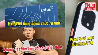 BTCT: iPhone 11, Pixel 4 chưa bán đã có ở VN, MXH Lotus cho người Việt, Samsung giảm lợi nhuận