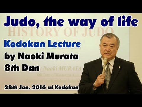 Kodokan Lecture: Judo, the way of life