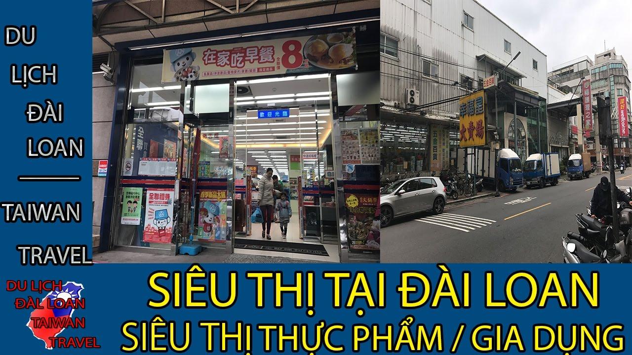 Du lịch Đài Loan - Taiwan travel:SIÊU THỊ TẠI ĐÀI LOAN - SIÊU THỊ THỰC PHẨM/GIA DỤNG TỔNG HỢP TẬP 19