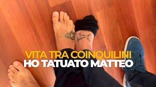 VITA TRA COINQUILINI - HO TATUATO MATTEO