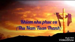 Khiêm nhu phục vụ _ Lm. Thái Nguyên (Album Thánh Tình Ca )