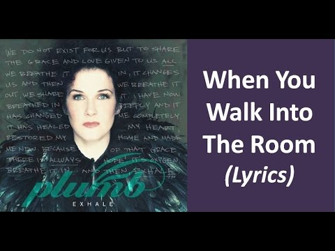Plumb - When You Walk Into The Room (Lyrics)