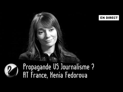 Propagande VS Journalisme ? RT France, Xenia Fedorova [EN DIRECT]