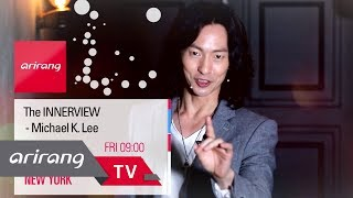 [The Innerview 2018] Preview With Actor Michael K. Lee (마이클 리) _ Ep.6