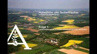 Hohenlohe und Tauberfranken - Folge 1: Landschaftsmosaik im baden-württembergischen Nordosten