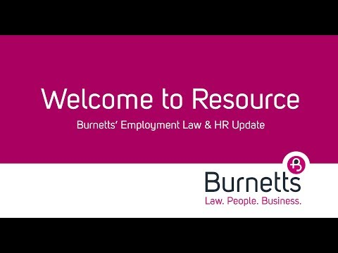 Welcome to Resource: Burnetts' monthly Employment Law & HR Newsletter