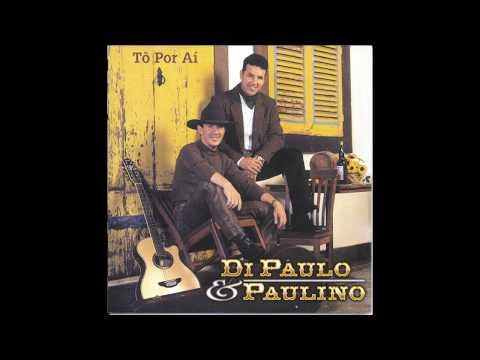 Di Paullo e Paulino - Tô Por Aí (Álbum Completo)