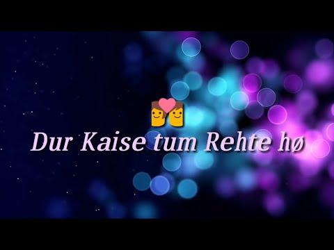 Humko Ye Batao Dur Kaise Tum Rehte Ho Whatsapp Status Video