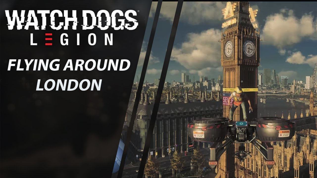 Flying Around London Watch Dogs Legion Exclusive Gameplay Youtube