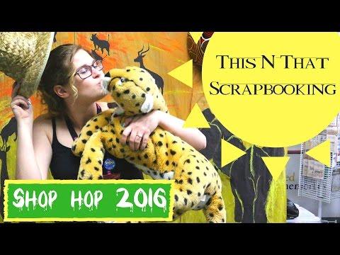 Shop Hop 2016- This N That Scrapbooking