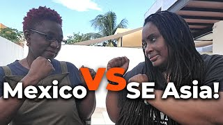 Mexico vs SE Asia - Which one is best for you and your family?