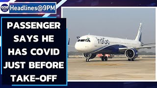 Chaos after Indigo passenger says he has Covid just before take-off | Oneindia News