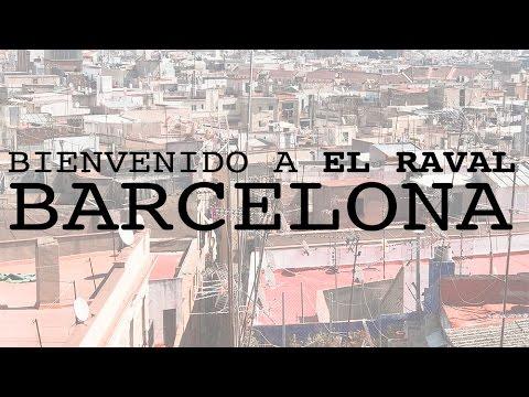 Bienvenido a El Raval, Barcelona