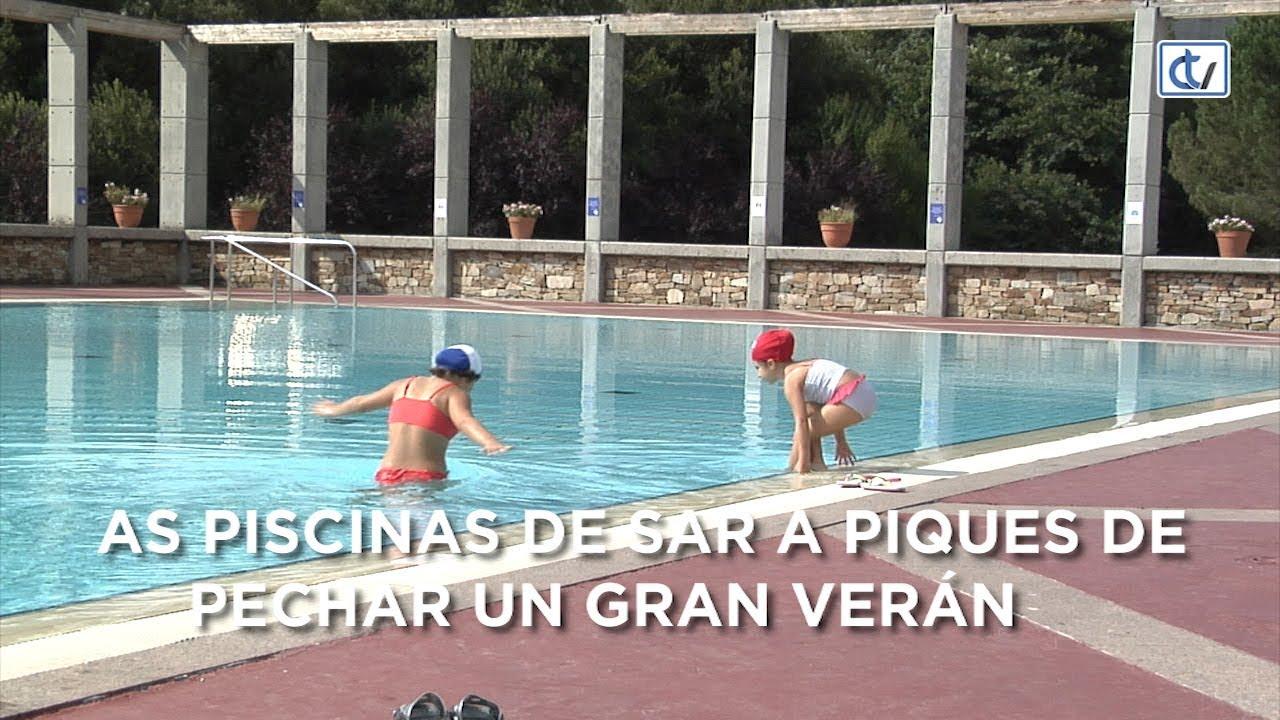 as piscinas de sar a piques de pechar un gran ver n youtube