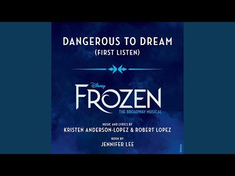 "Dangerous to Dream (From ""Frozen: The Broadway Musical"" / First Listen)"