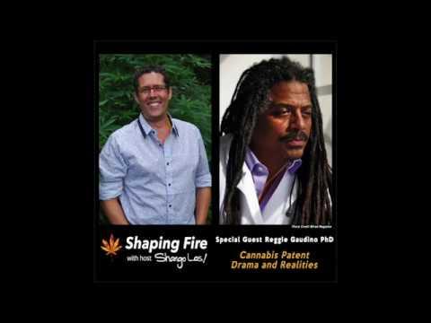 Shaping Fire Ep. 33 - Cannabis Patent Drama and Realities with Reggie Gaudino PhD