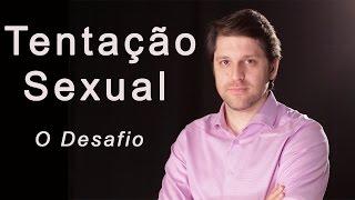 Tentação sexual - O Desafio. #01