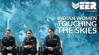 Women Fighter Pilots E2P1 | Indian Women Touching the Skies | Veer by Discovery
