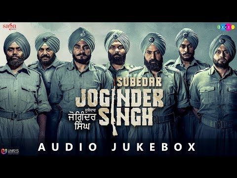 Subedar Joginder Singh - Full Movie Songs Jukebox (Audio) | New Punjabi Movies 2018 | In Cinemas Now