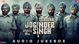 subedar-joginder-singh---full-movie-songs-jukebox-new-punjabi-movies-2018-in-cinemas-now