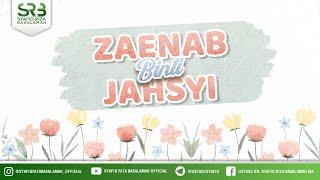 Zaenab Binti Jahsyi - Ustadz Dr Syafiq Riza Basalamah MA