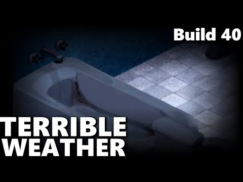 Project Zomboid #1 | Build 40 Weather Released! | Terrible Weather