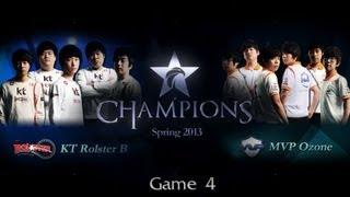 kt rolster b vs mvp ozone game 4 ogn lol champions spring 2013 quarter finals