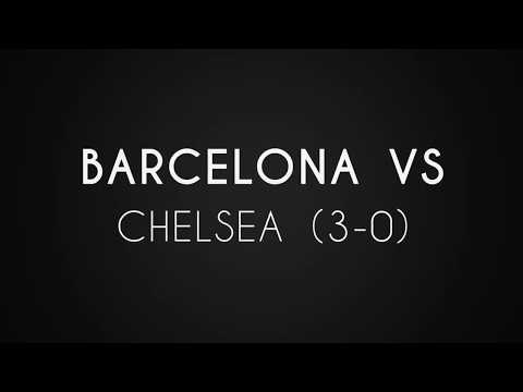 BARCELONA VS CHELSEA (3-0) SECOND LEG AGGREGATE SCORE (4-1)