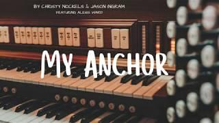 """""""My Anchor"""" by Francesca Battistelli (Cover)"""