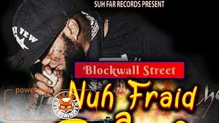 Blackwall Street - Nuh Fraid A People [Modern Warfare Riddim] April 2018