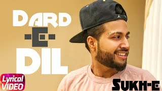 Dard E Dil | Lyrical Video | Musahib Ft Sukhe Muzical Doctorz | Latest Punjabi Song 2018