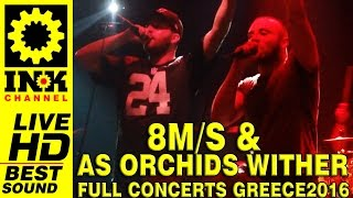 8m/s & As Orchids Wither - Full Concerts - Greece2016