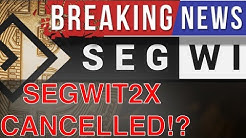 BREAKING: Segwit2x Cancelled + What It Means For BTC & Altcoins