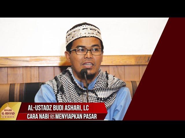 Ustadz Budi Ashari Lc -  Cara Nabi ﷺ menyiapkan Pasar