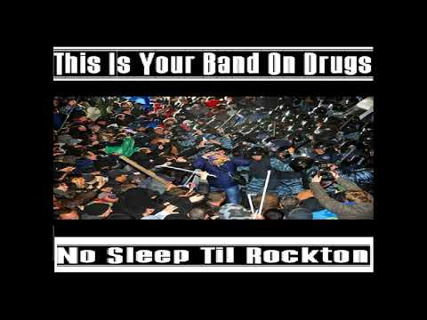 This Is Your Band On Drugs - No Sleep Til Rockton (2017)