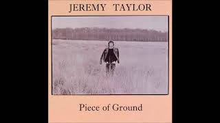 Watch Jeremy Taylor Piece Of Ground video