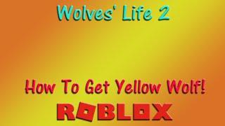 Roblox - Wolves' Life 2 - Comment obtenir le loup jaune! - HD
