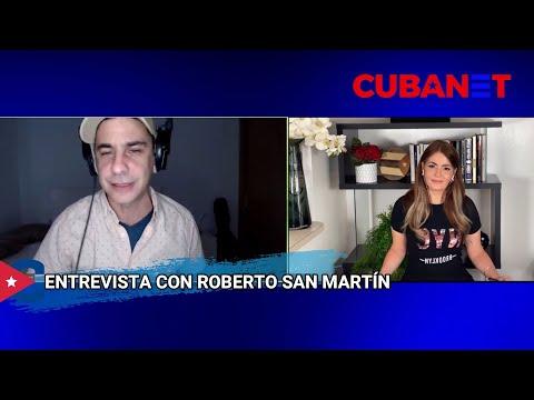 """""""El régimen CUBANO es una fiera herida de MUERTE"""": conversamos con Roberto San Martín"""