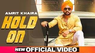 Hold On (Official ) | Amrit Khaira | Latest Punjabi Songs 2019 | Speed Records
